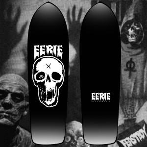 Eeerie - skate deck