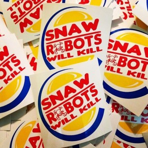 SNAW - sticker pile 003 - robots will kill collab